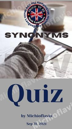 A synonym is a word or phrase that means the same (or nearly the same) as another phrase or word. Example: John is blissful. = John is happy. Learn more. LET'S DO THE QUIZ, SHALL WE? by The UVV Music Language by Teacher Michioflavia