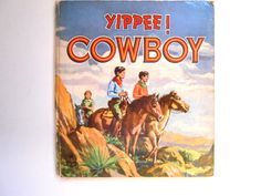Yippee Cowboy a Vintage Children's Book by lizandjaybooksnmore