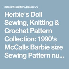 Herbie's Doll Sewing, Knitting & Crochet Pattern Collection: 1990's McCalls Barbie size Sewing Pattern number 6876