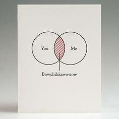 "WkStudio. Bowchikkawowow Card For your consideration, the first-ever marriage of Venn diagram and porno soundtrack onomatopoeia.   design by Matthew Carroll. Each card is 5.625"" x 4.25"" and printed on Pearl White Crane Lettra Letterpress 110 lb. Cover."