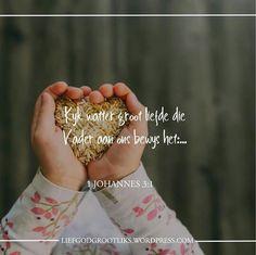 1 JOHANNES Kyk watter groot liefde die Vader aan ons bewys het: Hy noem ons kinders van God, en ons is dit ook. Dankie vader vir die groot liefde wat U aan my betoon en dat u my U kind noem. Scripture Quotes, Scriptures, Favorite Bible Verses, Afrikaans, Faith, God, Dios, Allah, Loyalty