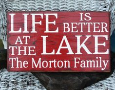 Lake House Decor  Custom Colors  Life Is Better Quote