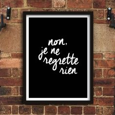 Non, je ne regrette rien http://www.amazon.com/dp/B0170DUADG   Amazon Handmade Wall Art Home Decor Inspiration Inspirational Quote Words of Wisdom
