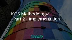 Knowledge Centered Support Methodology Part 2: Implementation - eLearning Industry