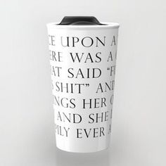 Once upon a time she said fuck this Travel Mug