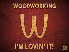 Woodworking: I'm lovin' it! *Wood Blogger*