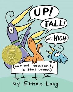 Tuesday, May 5, 2015. Through illustrations and simple text, birds demonstrate the meanings of the words up, tall, and high.