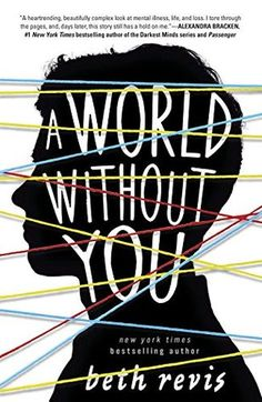 A WORLD WITHOUT YOU by Beth Revis #kickupyourheels