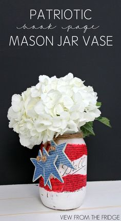 Red, White, and Blue Patriotic Book Page Mason Jar Vase | View From The Fridge