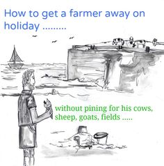 Getting a farmer away on holiday can be easier said than done, here's how to improve your chances of a holiday abroad as a farming family.