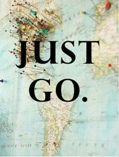 Just go. #travel