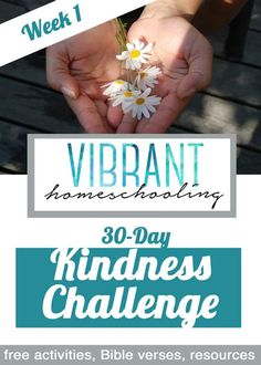 Vibrant Homeschooling's 30 Day Kindness Challenge (Week 1 of 5). Ideas, Writing/Drawing Activities, Bible reading, Resources and More! [VibrantHomeschooling.com]