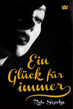 Königskinder Verlag | Ruta Sepetys | Ein Glück für immer | Cover design: © Suse Kopp