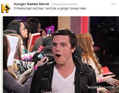 If Peeta had red hair, he'd be the ginger bread man!