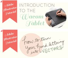 TWO adobe illustrator video tutorials! 1) introduction to the wacom tablet 2) turn your hand lettering into vectors