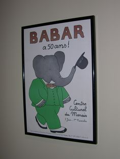 I'll never outgrow this treasured memento of my visit to the Babar 50th anniversary exhibition in Paris. I bought two and gave one to a friend and fellow Babar afficionado, who hung it in his office.
