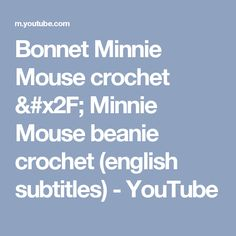 Bonnet Minnie Mouse crochet / Minnie Mouse beanie crochet (english subtitles) - YouTube