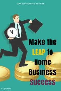 Make the Leap to Home Business Success - Online Business, Opportunity, Success, World, How To Make, Blog, Poster, Home, Ad Home