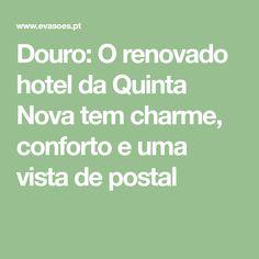 Douro: O renovado hotel da Quinta Nova tem charme, conforto e uma vista de postal Hotels Portugal, Douro, Math Equations, Wine Tasting, Boating, Creature Comforts, Glamour