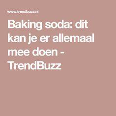 Baking soda: dit kan je er allemaal mee doen - TrendBuzz