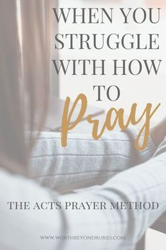 The 4 Step ACTS Prayer Method - Pray With Confidence!