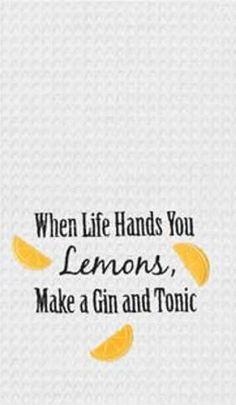 "When Life Hands You Lemons Make A Gin & Tonic Kitchen Towel 18"" x 27"""