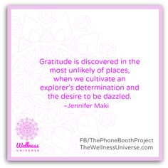 The #Wellness Universe #Quote of the Day by Jennifer Maki #WUVIP #gratitude #blessing www.TheWellnessUniverse.com