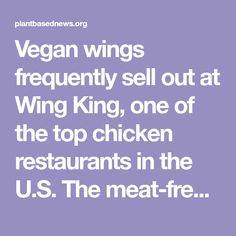 Vegan wings frequently sell out at Wing King, one of the top chicken restaurants in the U.S. The meat-free option features a bamboo bone. Kfc Restaurant, Wings Restaurant, Vegan Wings, Beyond Meat Burger, Vegan Fried Chicken, Best Wings, Vegan Fries, Dairy Free Cheese, Vegan News