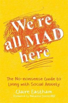 This no-nonsense guide to beating social anxiety covers everything from surviving university and the workplace, through to social media and making it through parties and dates Mental Health And Wellbeing, Good Mental Health, Autism Books, 12th Book, Were All Mad Here, Social Anxiety, Self Help, Books To Read, Reading