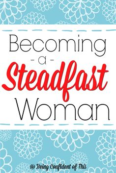 If you want to walk through this year with a steadfast marriage, a steadfast ministry, or a steadfast faith, no matter what curve balls life throws your way, then this one is for you!  Use God's Holy Word to help strengthen your faith and give you confidence.  Becoming a Steadfast Woman