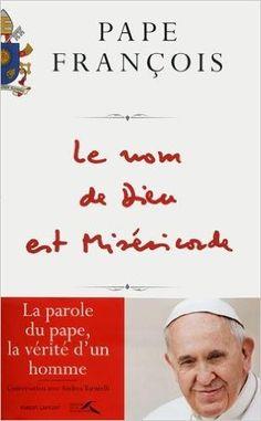 Télécharger Le nom de Dieu est Miséricorde de PAPE FRANCOIS PDF, Kindle, ePub, Le nom de Dieu est Miséricorde Kindle Libre