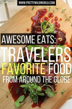 Travelers share their favorite food from around the globe! Discover some of the world's delicious local dishes through these amazing people!