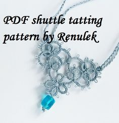 my tatting pattern: https://www.etsy.com/listing/472915473/pdf-original-shuttle-tatting-pattern