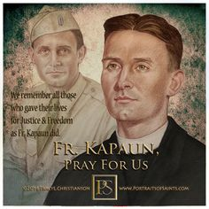 Remember all those who gave their lives for Justice & Freedom as Fr. Kapaun did. Catholic Quotes, Catholic Prayers, Catholic Priest, Roman Catholic, People Fr, Happy Feast Day, Army Chaplain, Pope John Paul Ii, Support Our Troops