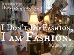 I don't do fashion, I am fashion: the mantra for consignment and resale shopping fans Click to see what Kate is telling your potential customers on the HowToConsign.org blog!
