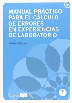 Manual práctico para el cálculo de errores en experiencias de laboratorio / J. Sánchez Márquez
