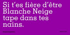 Si t'es fière d'être Blanche Neige tape dans tes nains. Words Quotes, Me Quotes, Funny Quotes, Mots Forts, Image Citation, Best Quotes Ever, My Funny Valentine, Meditation Quotes, French Words