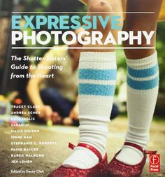 Expressive Photography: The Shutter Sisters' Guide to Shooting from the Heart by Shutter Sisters,http://www.amazon.com/dp/0240813472/ref=cm_sw_r_pi_dp_RS8Ctb1A39QQDE2T