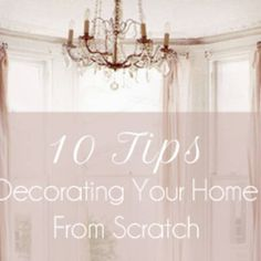 0 Tips for Decorating Your Home from Scratch