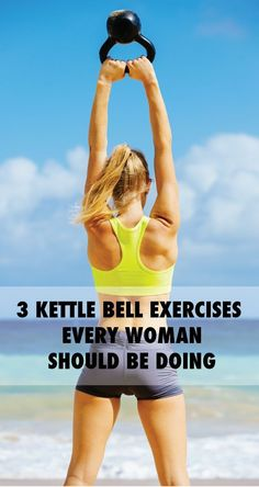 3 Kettle Bell Exercises Every Woman Should Be Doing