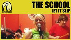 THE SCHOOL - Let It Slip [Official]