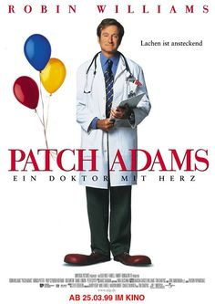 Patch Adams...I cannot watch this without crying but it is so good