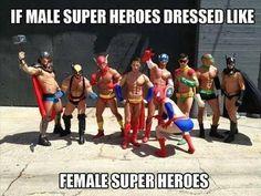 If male superheroes dressed like female superheroes
