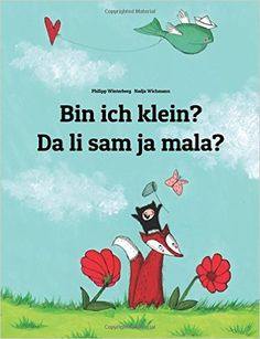 Bin ich klein? Da li sam ja mala?: Kinderbuch Deutsch-Kroatisch zweisprachig/bilingual: Amazon.de: Philipp Winterberg, Nadja Wichmann: Bücher