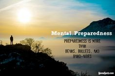 Mental Preparedness. Preparedness is more than Beans, Bullets, and Band-aids. @MamaKautz