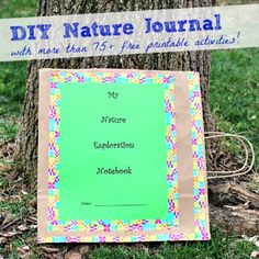 Tutorial for a DIY Nature Journal with great list of free printable outdoor activities!