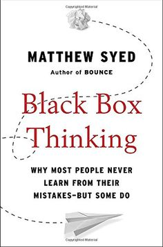 Black Box Thinking: Why Most People Never Learn from Thei... https://www.amazon.com/dp/1591848229/ref=cm_sw_r_pi_dp_x_tLwpzbC1P3NAD