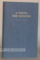 "A TOKEN FOR FRIENDS, BEING A MEMOIR OF EDGAR OSBORNE, AN APPRECIATION OF THE OSBORNE COLLECTION OF EARLY CHILDREN'S BOOKS AND A FACSIMILE OF HIS CATALOGUE ""FROM MORALITY & INSTRUCTION TO BEATRIX POTTER."""