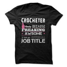 Awesome Crocheter Shirts - #adidas hoodie #sweatshirt skirt. PRICE CUT  => https://www.sunfrog.com/Funny/Awesome-Crocheter-Shirts.html?id=60505