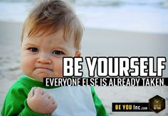 Picture Quote: Be You, Everyone Else is already taken. - http://beyouinc.com/picture-quote-be-you/